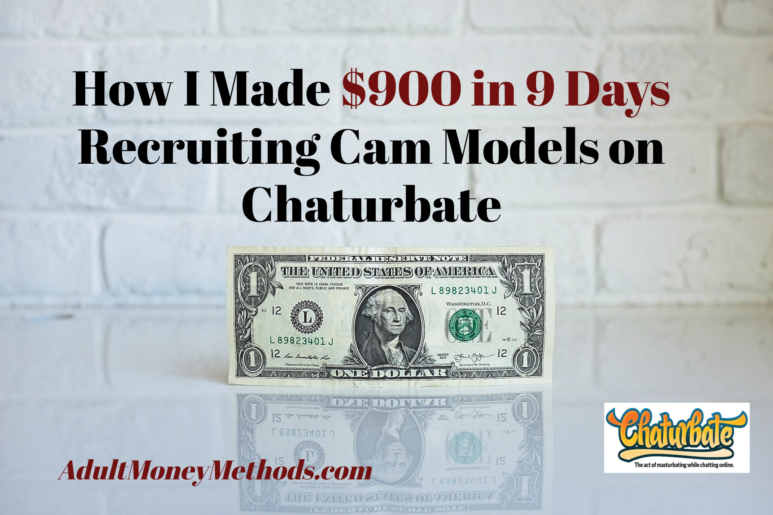 What is The Best Way to Recruit Webcam Models: How I Made $900 In 9 Days Recruiting Cam Models on Chaturbate