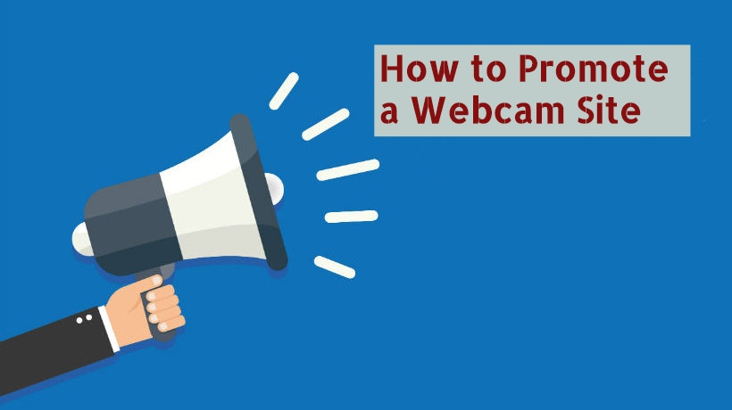 how to promote a webcam site